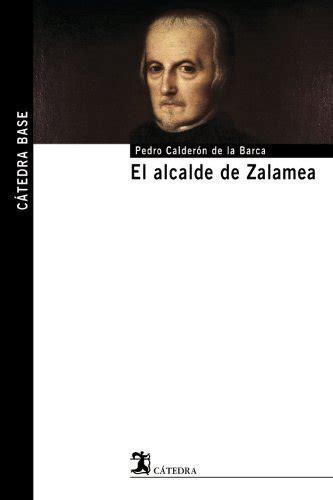 libro el alcalde de zalamea leer libro el alcalde de zalamea de pedro calder 243 n descargar libroslandia