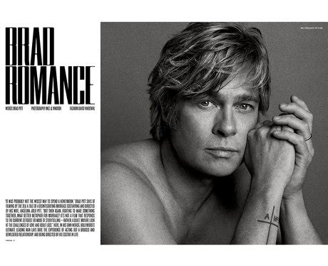 Brad Pitt V Magazine by Brad Pitt We Repeat Brad Pitt This Is