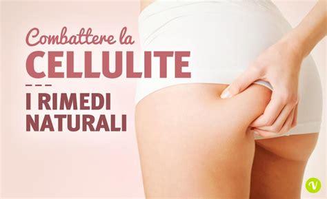 alimenti contro cellulite cellulite i rimedi naturali pi 249 efficaci contro la cellulite