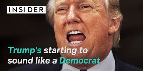 donald trump democrat trump sounds like a democrat business insider