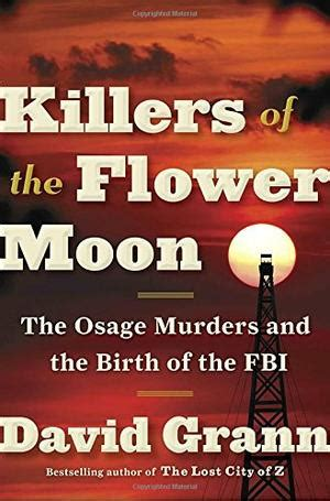summary of david grann s killers of the flower moon key takeaways analysis books killers of the flower moon by david grann kirkus reviews