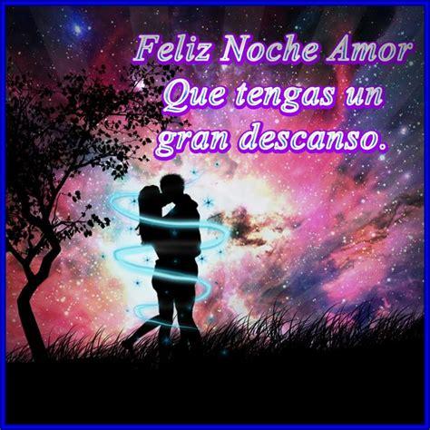 imagenes bonitas feliz noche hermosas imagenes de feliz noche amor buenas noches mi amor
