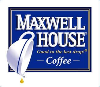 maxwell house logo good to the last drop did teddy roosevelt coin the slogan for maxwell house coffee
