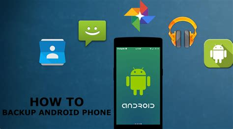 how to backup android how to backup your android phone without root