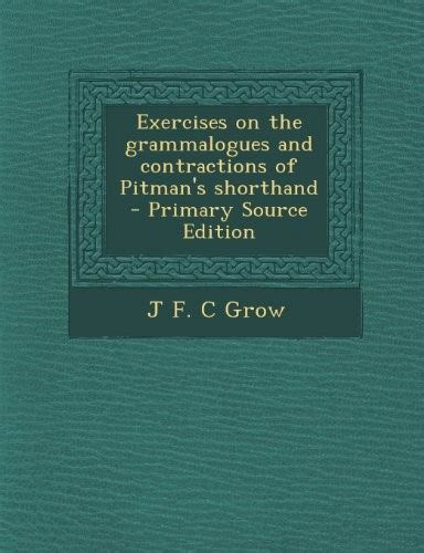 exercises on the grammalogues and of pitman s shorthand classic reprint books exercises on the grammalogues and of pitman s