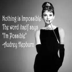 Audrey hepburn quotes impossible audrey hepburn quote