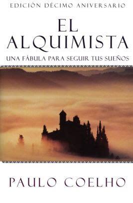 el alquimista una fabula para seguir tus suenos the alchemist by paulo coelho paperback