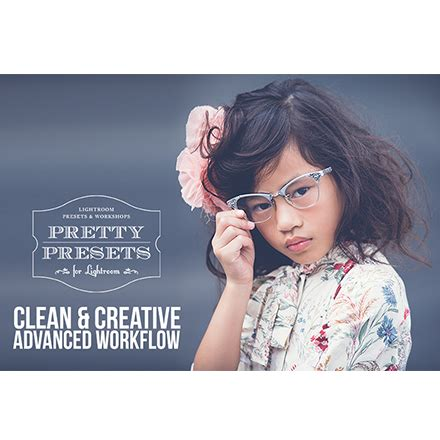 pretty presets workflow 19 for lightroom clean creative advanced workflow set