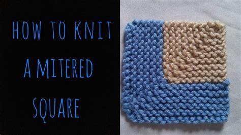 how to knit a square in the how to knit a mitered square easy