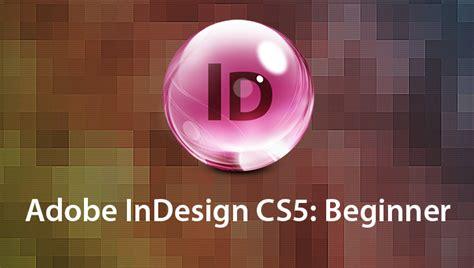 indesign tutorial cs5 beginners adobe indesign cs5 advanced