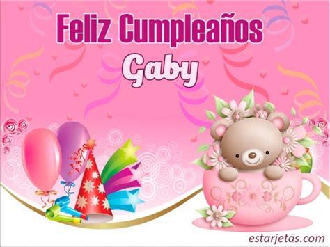 imagenes que digan feliz cumpleaños gabi feliz cumplea 241 os gaby im 225 genes de estarjetas com
