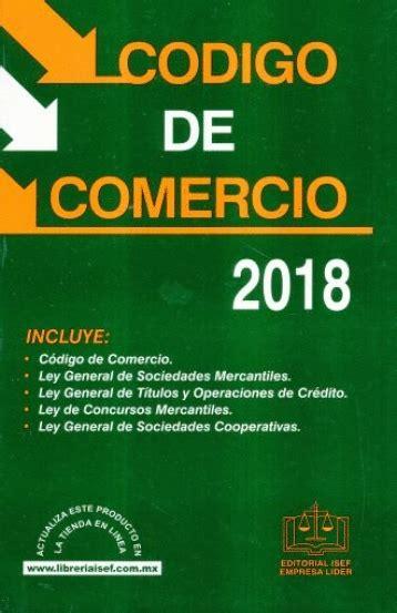 codigo de comercio mexico 2016 cdigo de comercio pdf codigo de comercio 2018 librer 237 a le 243 n