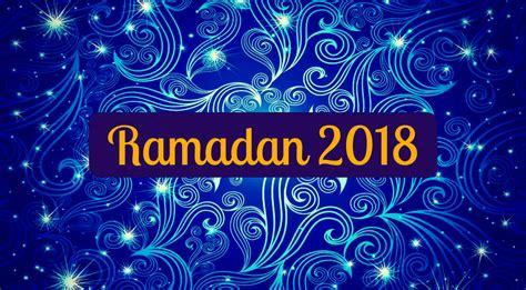 fasting day ramadan 2018 ramadan 2018 when is ramadan and what is ramadan