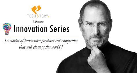 life of steve jobs in india techstory brings you the steve jobs innovation series