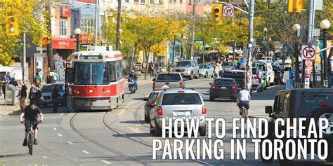 Find In Toronto How To Find Cheap Parking In Toronto