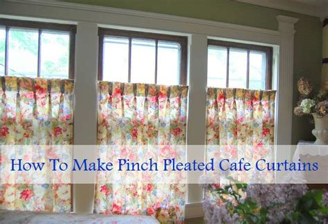 how to sew cafe curtains pinch pleated cafe curtains