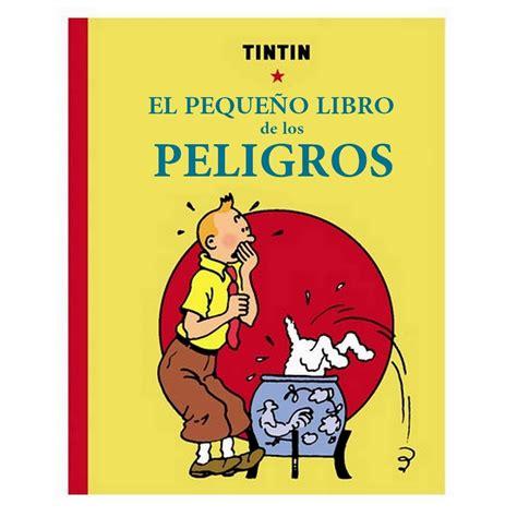libro las aventuras de tintin las aventuras de tint 237 n el peque 241 o libro de los peligros