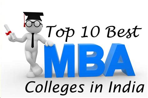 Mba Without Degree In India by List Of Top Ten 10 Best Mba Colleges In India Xyj In
