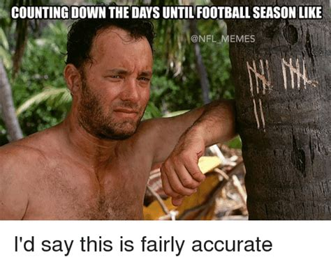Football Season Meme - counting down the days until football season like memes i