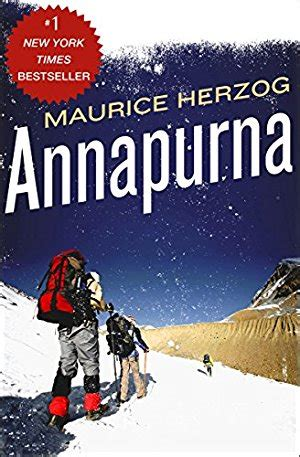 Annapurna The First Conquest Of An 8 000 Meter Peak By