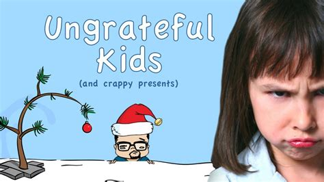 christmas ungrateful kids and crappy presents by eddie g