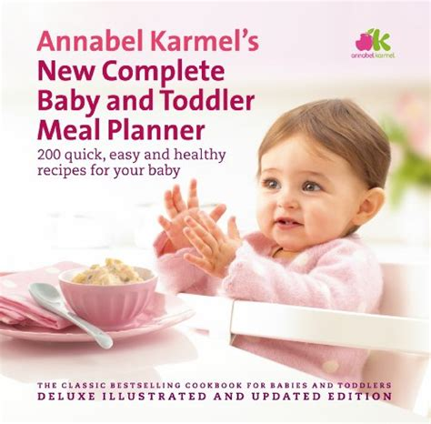 libro annabel karmels new complete annabel karmel s new complete baby toddler meal planner 4th edition annabel karmel