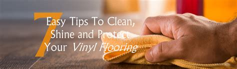 7 Tips On Your Floors Shine by 7 Easy Tips To Clean Shine And Protect Your Vinyl Flooring