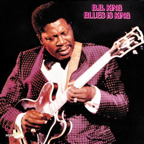 bb king best album b b king blues is king live at the international club