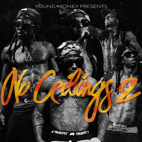 Lil Wayne No Ceilings Mixtape Tracklist by Lil Wayne No Ceilings 2 Album Tracklist 28 Images
