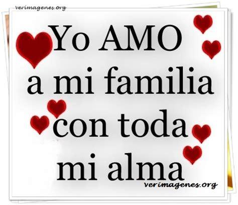 imágenes de amor para mi familia imagenes de yo amo a mi familia con toda mi alma