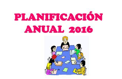 planificacion anual primer grado de primaria 2016 como hacer una planificacion anual nombramiento y