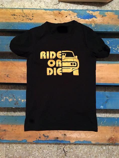 Tshirt Ride Or Die t shirt ride or die uomo abbigliamento di eddy64