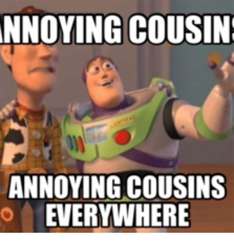 Cousin Meme - nnoying cousin annoying cousins everywhere cousins meme