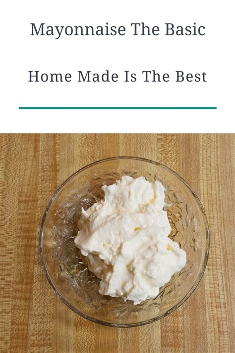mayonnaise the basic made at home cooking with brad