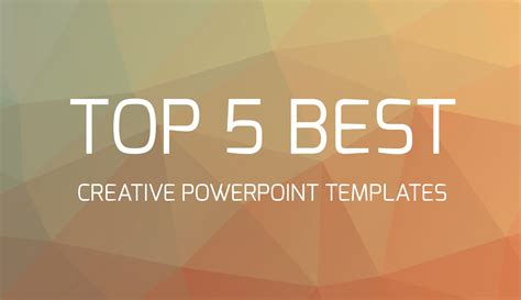 best powerpoint presentation templates top 5 best creative powerpoint templates