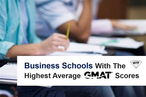 Mba Schools Gmat Scores by America S Top 10 Business Schools With The Highest Average