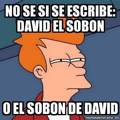 Memes De David - meme futurama fry no se si se escribe david el sobon o