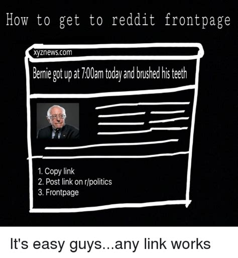 How To Post A Meme On Reddit - how to get to reddit frontpage xvznewscom bernie got up at