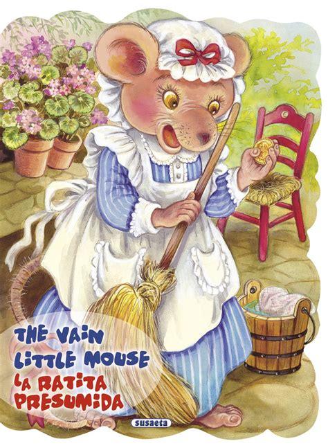 libro la ratita presumida troquelados cuentos y f 225 bulas venta de libros susaeta ediciones the vain little mouse la ratita