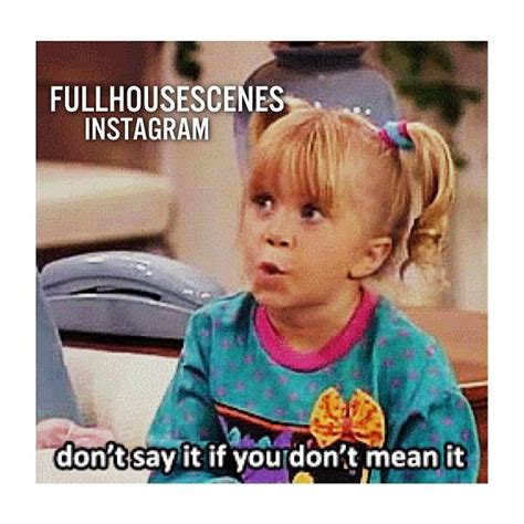 full house quotes pin by melissa milliron on full house pinterest