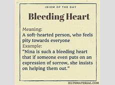 Bleeding Heart - Idiom Of The Day For IELTS Speaking. Ielts Speaking Part 2 Questions
