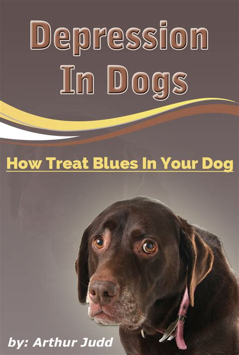 depression in dogs depression in dogs free ebook