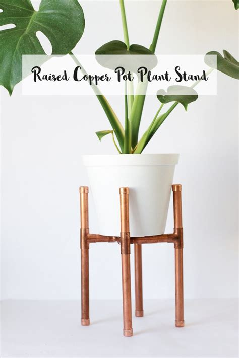 Diy Plant Holder - raised copper pot plant stand diy tutorial copper