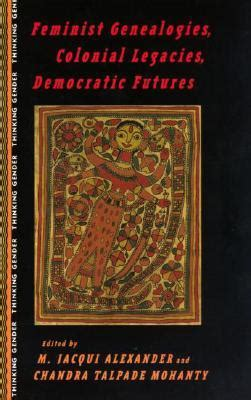 has democracy failed democratic futures books feminist genealogies colonial legacies democratic