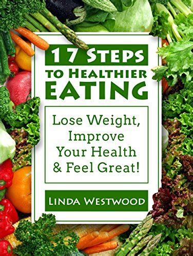 wellness feel good and improve your health msn health 17 steps to healthier eating lose weight improve your