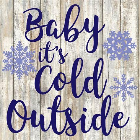 baby it s cold outside baby it s cold outside cut file instant digital