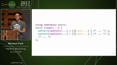 pattern matching youtube c now 2017 michael park pattern matching in c 14