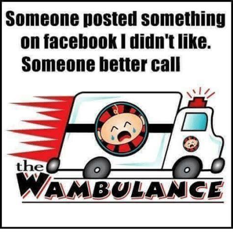 Wambulance Meme - 25 best memes about call the wambulance call the