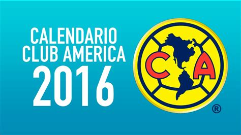 Calendario Liga Mx Club America 2016 Calendario Liga Mx America New Style For 2016 2017