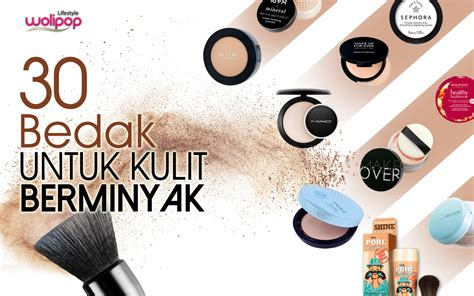 Eyeshadow Untuk Kulit Berminyak 30 bedak untuk kulit berminyak